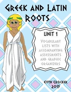 Greek and Latin Roots Vocabulary Unit 1