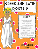 Greek and Latin Roots Vocabulary Unit 5