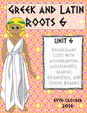 Greek and Latin Roots Vocabulary Unit 6