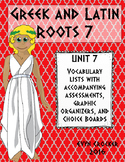 Greek and Latin Roots Vocabulary Unit 7