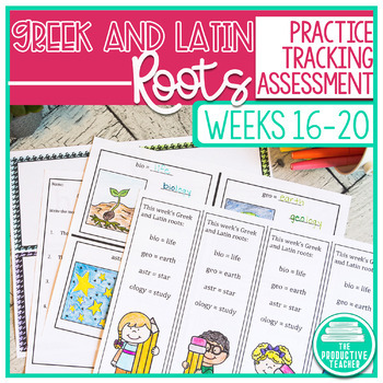 Greek and Latin Roots Activity Pages and Assessments - Weeks 16 through 20