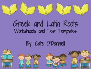 Greek and Latin Roots Worksheets and Test Templates - 30 Roots