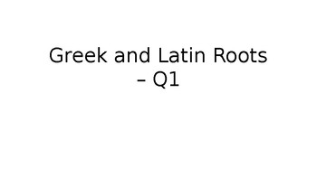 Greek and Latin Roots_Quarter 1