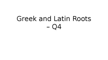 Greek and Latin Roots_Quarter 4