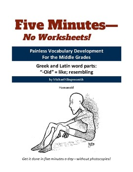 """Greek and Latin word parts: """"-oid"""" = like; resembling"""