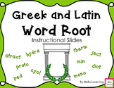 Greek and Latin Word Roots Instructional Slides- 247 Powerpoint Slides