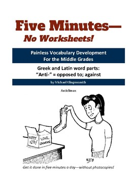 """Greek and Latin word parts: """"anti-"""" = opposed to; against"""