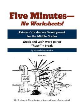 "Greek and Latin word parts: ""rupt-"" = break"