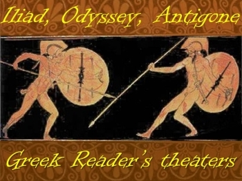 Greek reader's theater (Iliad, Antigone, Odyssey)