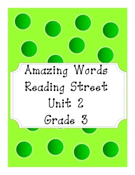 Reading Street Amazing Words Unit 2-Grade 3 (Green Polka Dot)