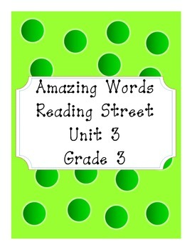 Reading Street Amazing Words Unit 3-Grade 3 (Green Polka Dot)