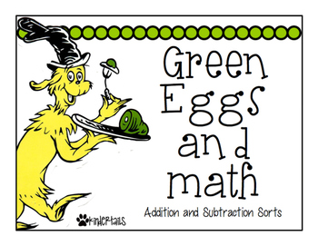 Green Eggs Addition & Subtraction Sorts