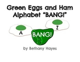 "Green Eggs and Ham Alphabet ""BANG!"" game"