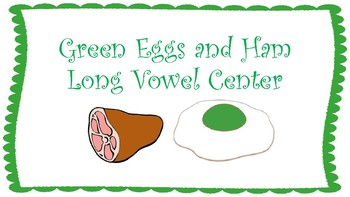 Green Eggs and Ham Long Vowel Sort