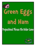 Green Eggs and Ham Prepositional File Folder Game - Read A