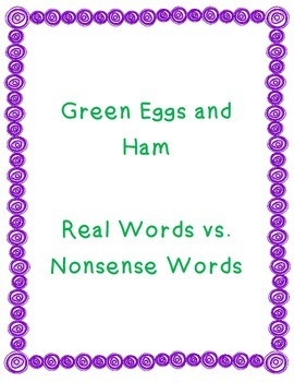 Green Eggs and Ham Real Words vs. Nonsense Words