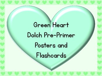 Green Heart Dolch Pre-Primer Sight Word Posters and Flashcards