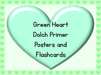 Green Heart Dolch Primer Sight Word Posters and Flashcards
