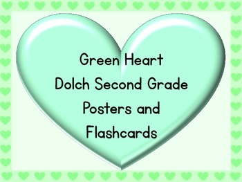 Green Heart Dolch Second Grade Sight Word Posters and Flashcards