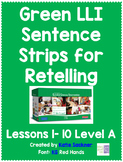 Green LLI Sentence Strips for Retelling Lessons 1-10 Level A