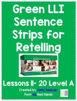 Green LLI Sentence Strips for Retelling Lessons 11-20 Level A
