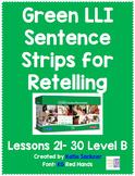 Green LLI Sentence Strips for Retelling Lessons 21-30 Level B