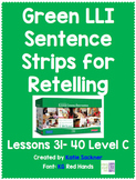 Green LLI Sentence Strips for Retelling Lessons 31-40 Level C