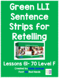 Green LLI Sentence Strips for Retelling Lessons 61-70 Level F