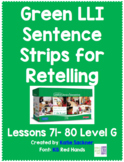 Green LLI Sentence Strips for Retelling Lessons 71-80 Level G