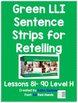 Green LLI Sentence Strips for Retelling Lessons 81-90 Level H