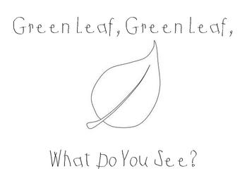 Green Leaf, Green Leaf,What Do You See?
