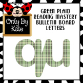 Green Plaid Reading Mastery Style Bulletin Board Letters