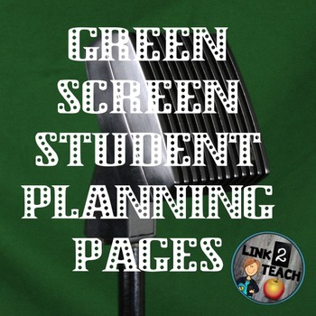 Green Screen Planning Pages