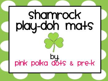 St. Patrick's Day Shamrock Play-Doh Mats (#'s 1 - 10)