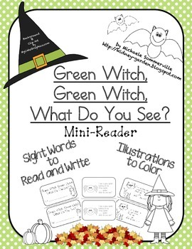 Green Witch, Green Witch, What Do You See Predictable Mini Reader