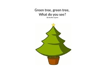 Green tree, Green tree, What do you see?
