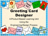 Greeting Card Designer-Product Based Learning & The Engineering Design Process