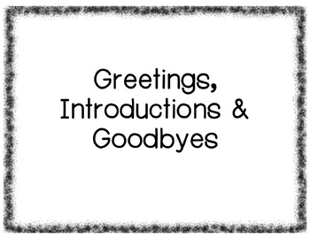 Greetings, Introductions & Goodbyes
