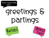 Greetings and Partings