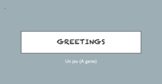 Greetings in French: A Video Activity Game