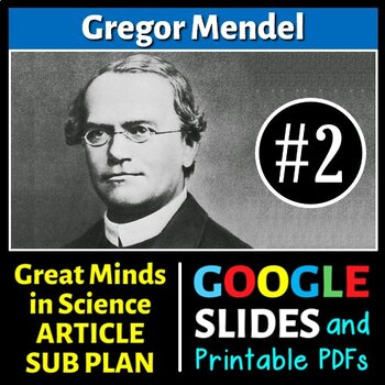 Gregor Mendel - Great Minds in Science Article #2 - Science Literacy Sub Plan