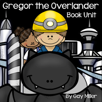 Gregor the Overlander [Suzanne Collins] Book Unit