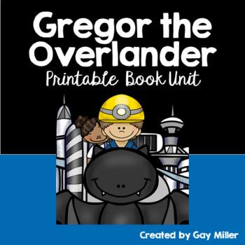 Gregor the Overlander Novel Study vocabulary, comprehension, writing,  skills