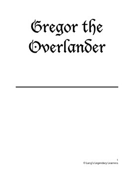 Gregor the Overlander by Suzanne Collins-Comprehension & Discussion Packet