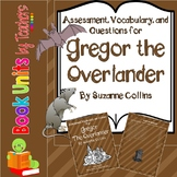 Gregor the Overlander by Suzanne Collins Questions, Vocabulary, and Assessment