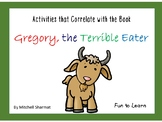 Gregory, the Terrible Eater ~ 36 pgs Common Core Activities