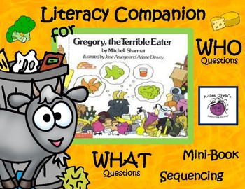"""Gregory the Terrible Eater Literacy Companion~~""""wh"""" Questions, Sequencing, Vocab"""