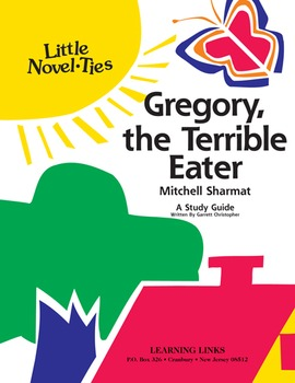 Gregory, the Terrible Eater - Little Novel-Ties Study Guide