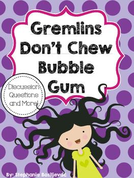 Gremlins Don't Chew Bubble Gum