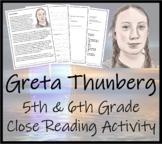 Greta Thunberg - 5th Grade & 6th Grade Close Reading Activity